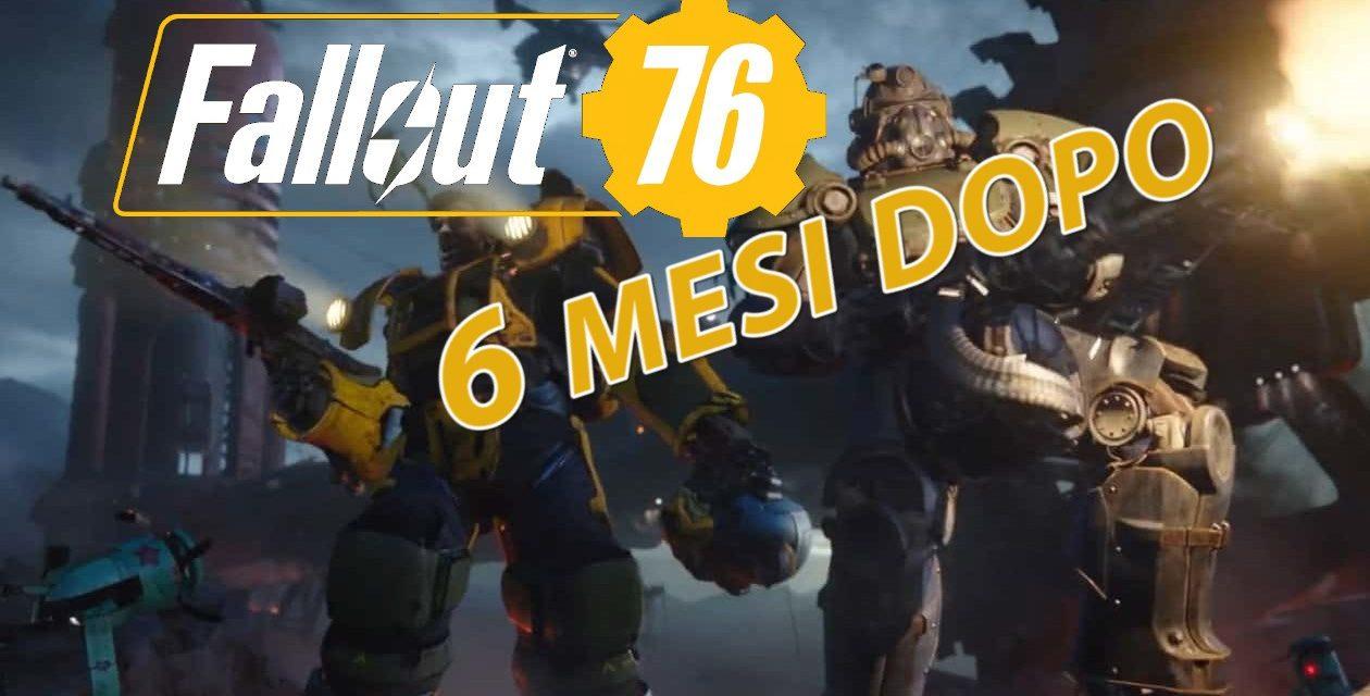 Fallout 76: SEI MESI DOPO
