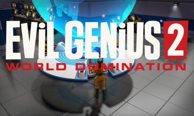 Evil Genius 2: World Domination, il Preview